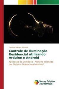 Controle de Iluminacao Residencial Utilizando Arduino E Android