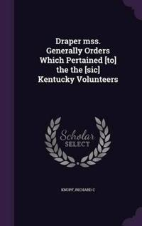 Draper Mss. Generally Orders Which Pertained [To] the the [Sic] Kentucky Volunteers