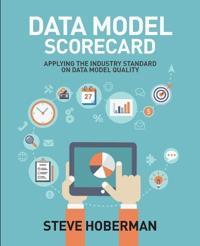 Data Model Scorecard: Applying the Industry Standard on Data Model Quality