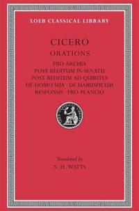 Pro Archia. Post Reditum in Senatu. Post Reditum Ad Quirites. de Domo Sua. de Haruspicum Responsis. Pro Plancio