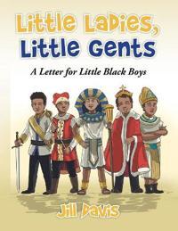Little Ladies, Little Gents: A Letter for Little Black Boys