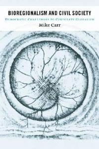 Bioregionalism And Civil Society