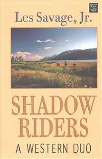 Shadow Riders: A Western Duo