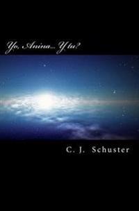 Yo, Anina,, y Tu?: Las Impresionantes Revelaciones de Una Indigo En El Planeta.