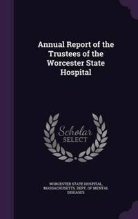 Annual Report of the Trustees of the Worcester State Hospital