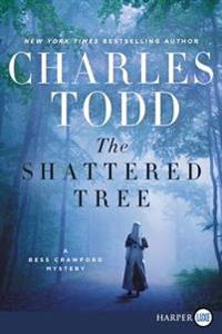 The Shattered Tree: A Bess Crawford Mystery
