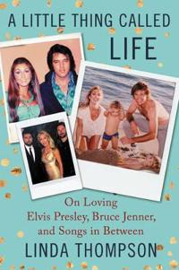 A Little Thing Called Life: On Loving Elvis Presley, Bruce Jenner, and Songs in Between