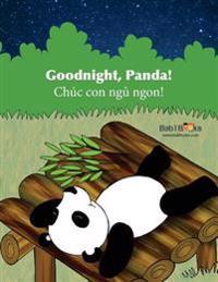 Goodnight, Panda: Chuc Con Ngủ Ngon!: Babl Children's Books in Vietnamese and English