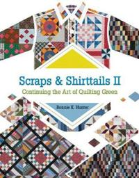 Scraps and Shirttails II