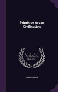 Primitive Aryan Civilisation