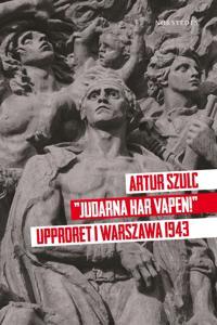 """Judarna har vapen"" - Upproret i Warszawa 1943"