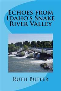 Echoes from Idaho's Snake River Valley