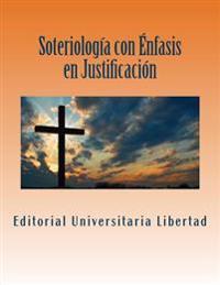 Soteriologia Con Enfasis En Justificacion: Departamento de Educación Teológica de la Universidad Libertad