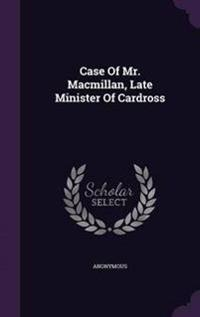 Case of Mr. MacMillan, Late Minister of Cardross