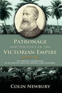 Patronage and Politics in the Victorian Empire