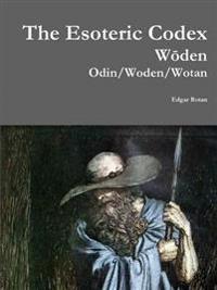 The Esoteric Codex: Woden: Odin/Woden/Wotan