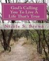 God's Calling You to Live a Life That's True: Poetry Journal about Rodney