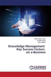 Knowledge Management Key Success Factors on E-Business