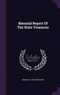 Biennial Report of the State Treasurer