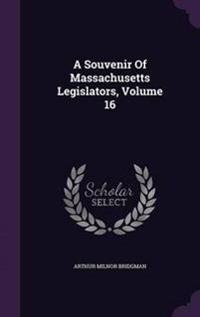 A Souvenir of Massachusetts Legislators; Volume 16
