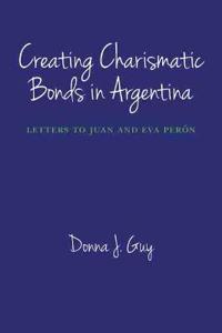 Creating Charismatic Bonds in Argentina