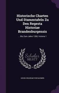 Historische Charten Und Stammtafeln Zu Den Regesta Historiae Brandenburgensis