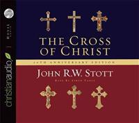 The Cross of Christ: 20th Anniversary Edition