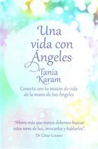 Una Vida Con Ángeles / Life with Angels