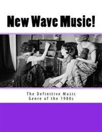 New Wave Music! the Definitive Music Genre of the 1980s
