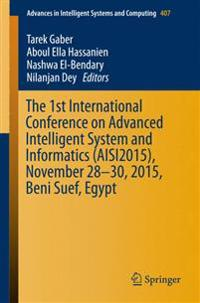 The 1st International Conference on Advanced Intelligent System and Informatics Aisi2015, November 28-30, 2015, Beni Suef, Egypt