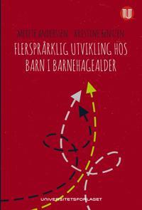 Flerspråklig utvikling hos barn i barnehagealder - Merete Anderssen, Kristine Bentzen | Inprintwriters.org