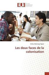 Les Deux Faces de la Colonisation