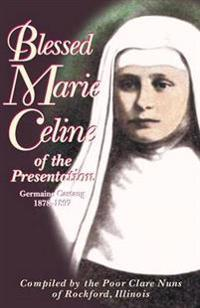 Blessed Marie-celine of the Presentation