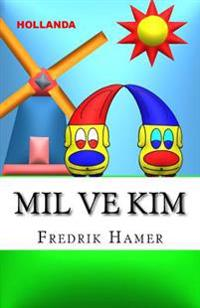 Mil Ve Kim: Hollanda