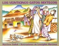 Los Veinticinco Gatos Mixtecos = The Twenty-Five Mixtec Cats