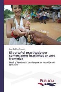 El Portunol Practicado Por Comerciantes Brasilenos En Area Fronteriza