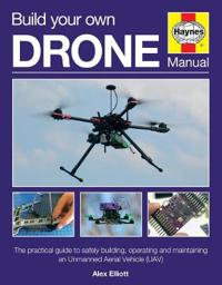 Haynes Build Your Own Drone Owners' Workshop Manual