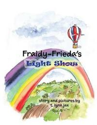Fraidy-Frieda's Light Show