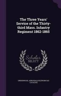 The Three Years' Service of the Thirty-Third Mass. Infantry Regiment 1862-1865