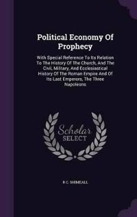Political Economy of Prophecy