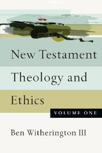 New Testament Theology and Ethics, Volume 1