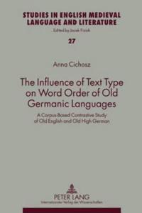 The Influence of Text Type on Word Order of Old Germanic Languages