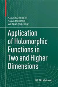 Application of Holomorphic Functions in Two and Higher Dimensions