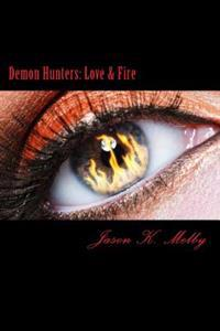 Demon Hunters: Love and Fire: Love & Fire