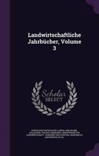 Landwirtschaftliche Jahrbucher, Volume 3