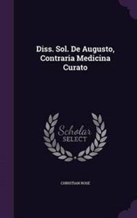 Diss. Sol. de Augusto, Contraria Medicina Curato