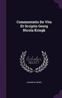 Commentatio de Vita Et Scriptis Georg Nicola Kriegk