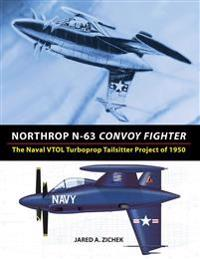 Northrop N-63 Convoy Fighter: The Naval VTOL Turboprop Tailsitter Project of 1950