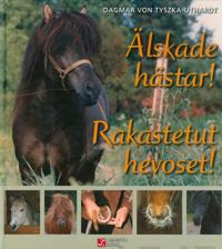 Älskade hästar! - Rakastetut hevoset!