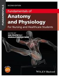 Fundamentals of Anatomy and Physiology: An Essential Guide for Nursing and